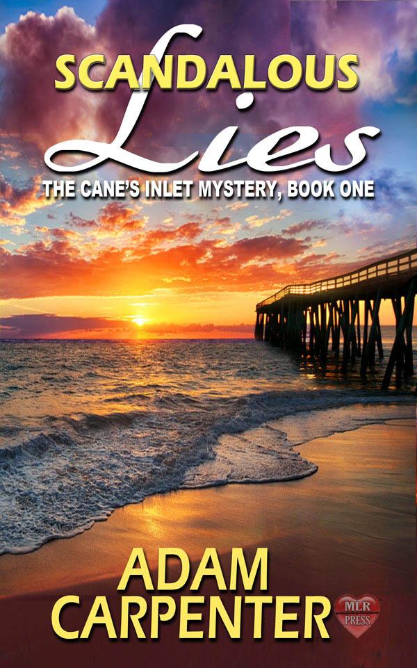Scandalous Lies - Adam Carpenter - Cane's Inlet Mystery