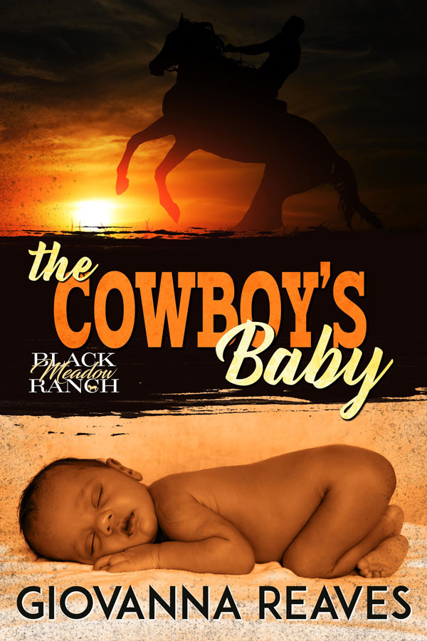 The Cowboy's Baby - Giovanna Reaves - Black Meadow Ranch