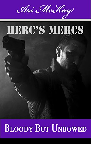 Bloody But Unbowed - Ari McKay - Herc's Mercs