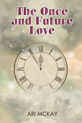 The Once and Future Love - Ari McKay
