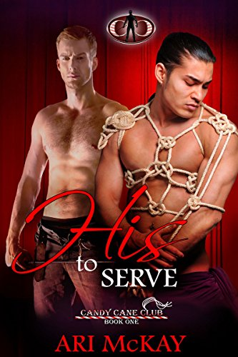 His to Serve - Ari McKay - Candy Cane Club