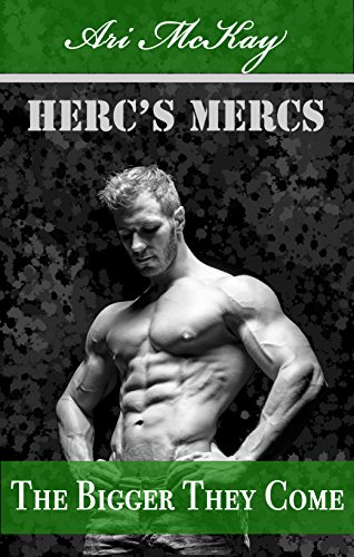 The Bigger They Come - Ari McKay - Herc's Mercs