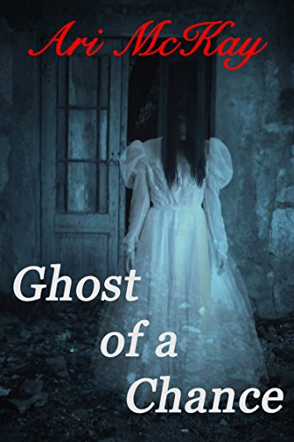 Ghost of a Chance - Ari McKay