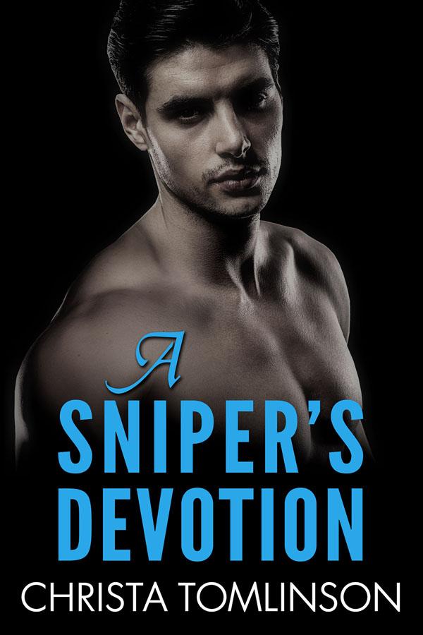 A Sniper's Devotion - Christa Tomlinson