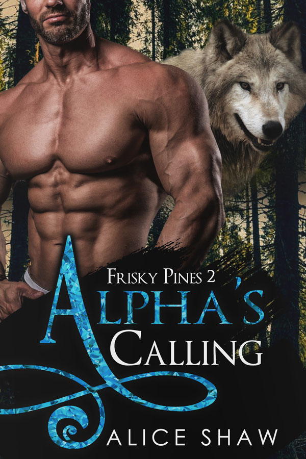 Alpha's Calling - Alice Shaw - Frisky Pines
