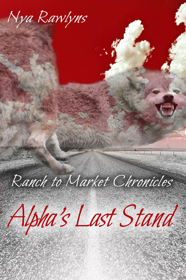 Alpha's Last Stand - Nya Rawlyns - Ranch to Market Chronicles