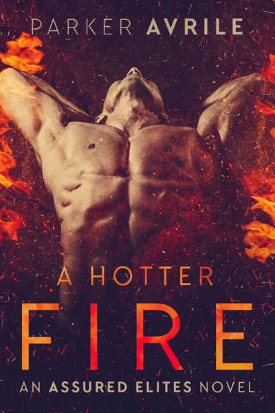 A Hotter Fire - Parker Avrile - Assured Elites