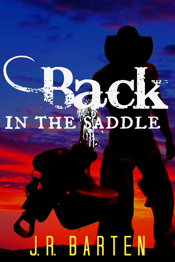 Back in the Saddle - J.R. Barten