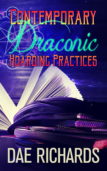 Contemporary Draconic Hoarding Practices - Dae Richards
