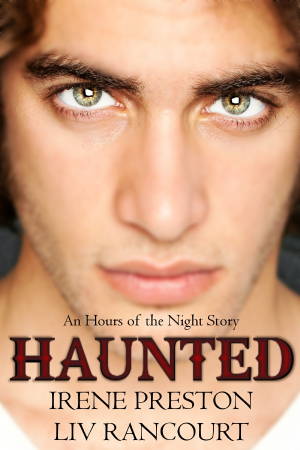 Haunted - Irene Preston and Liv Rancourt - Hours of the Night