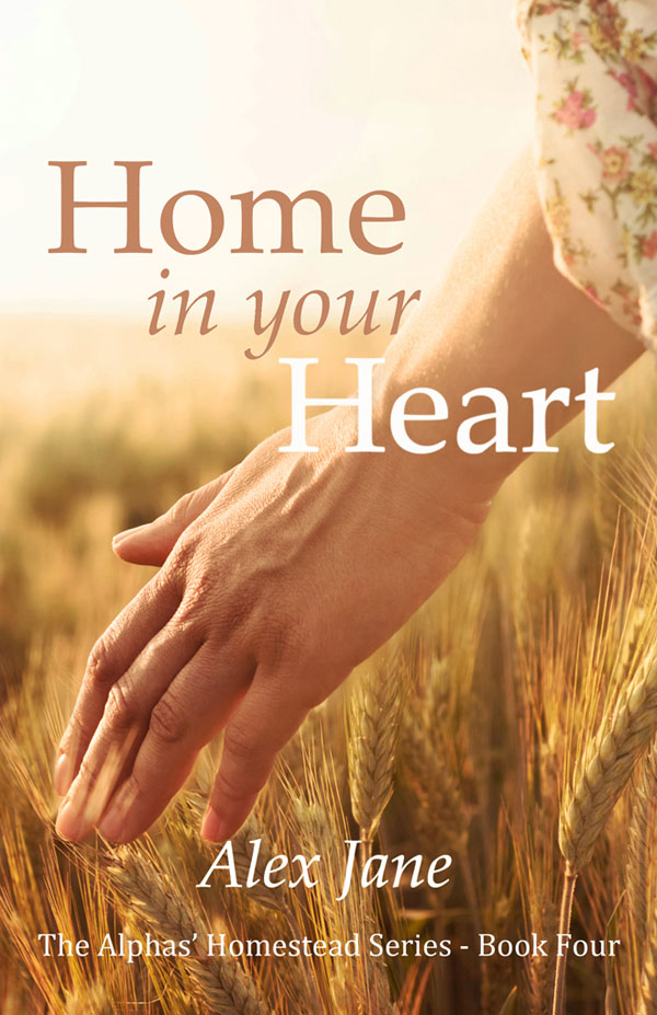 Home in Your Heart - Alex Jane - Alpha's Homestead