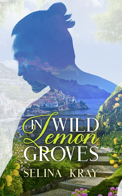 In Wild Lemon Groves - Selina Kray