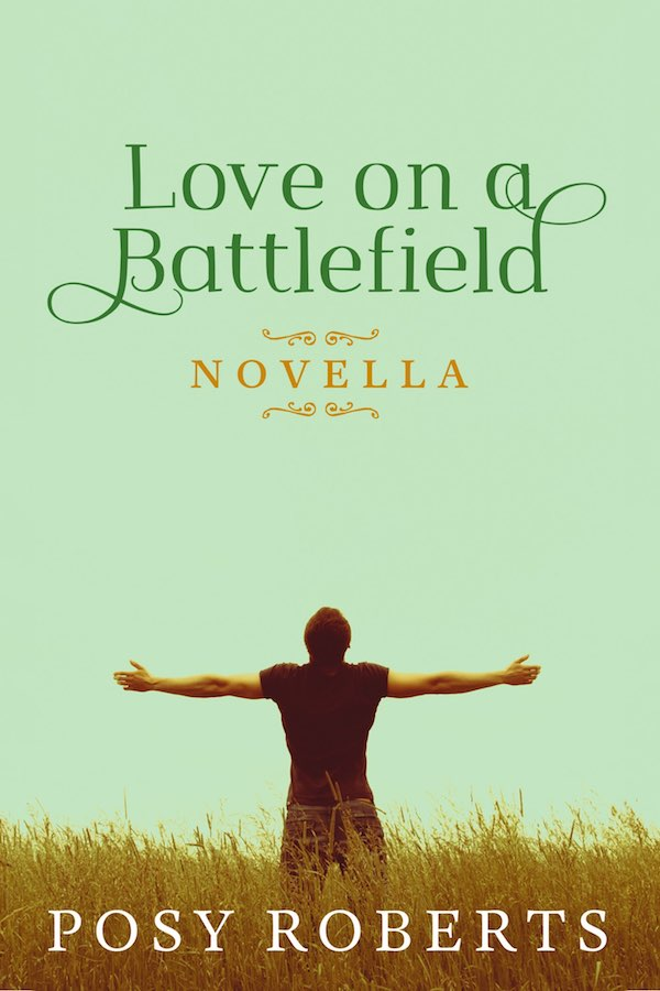 Love on a Battlefield - Posy Roberts