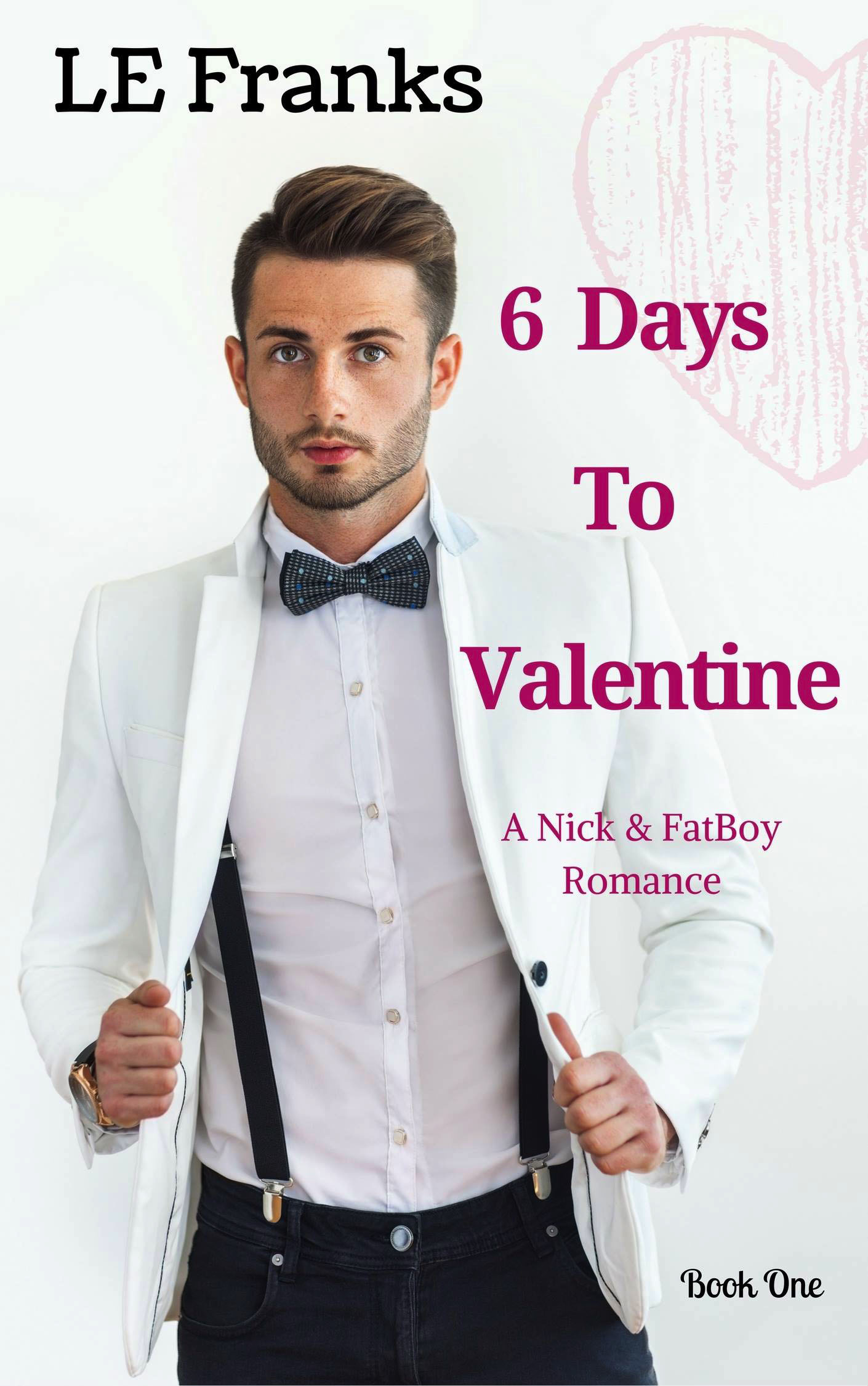 6 Days to Valentine - LE Franks - Nick & FatBoy