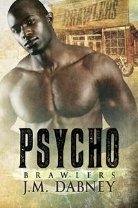 Psycho - J.M. Dabney - Brawlers