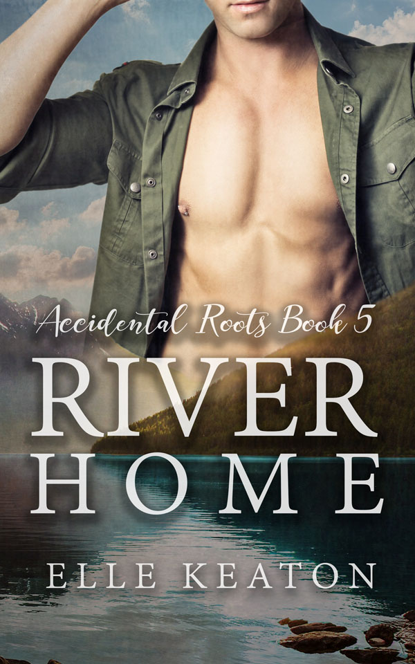 River Home - Elle Keaton - Accidental Roots