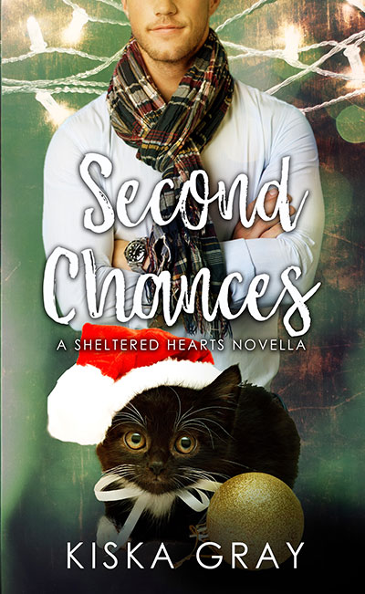 Second Chances - Kiska Gray - Sheltered Hearts