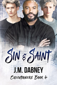 Sin & Saint - J.M. Dabney - Executioners Book