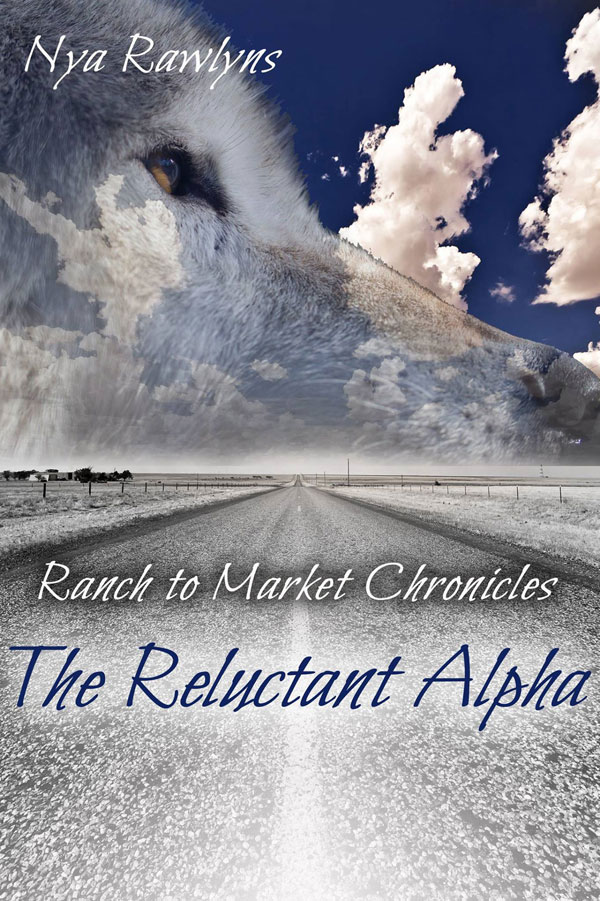 The Reluctant Alpha - Nya Rawlyns - Ranch to Market Chronicles