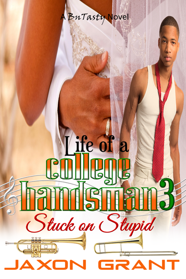 Life of a College Bandsman 3 Stuck on Stupid - Jaxon Grant - BuTasty