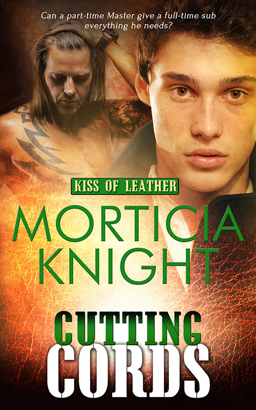 Cutting Cords - Morticia Knight - Kiss of Leather