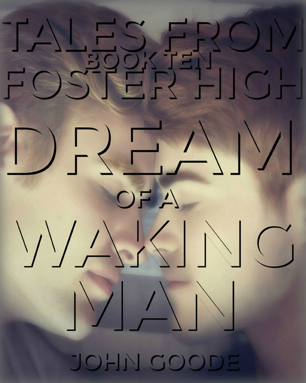 Dream of a Waking Man - John Goode - Tales From Foster High