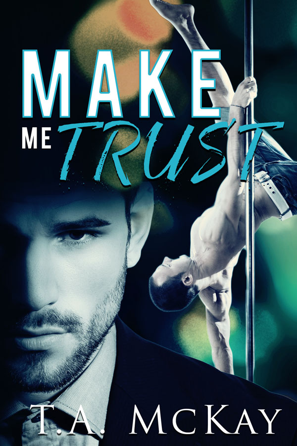 Make Me Trust - T.a. McKay