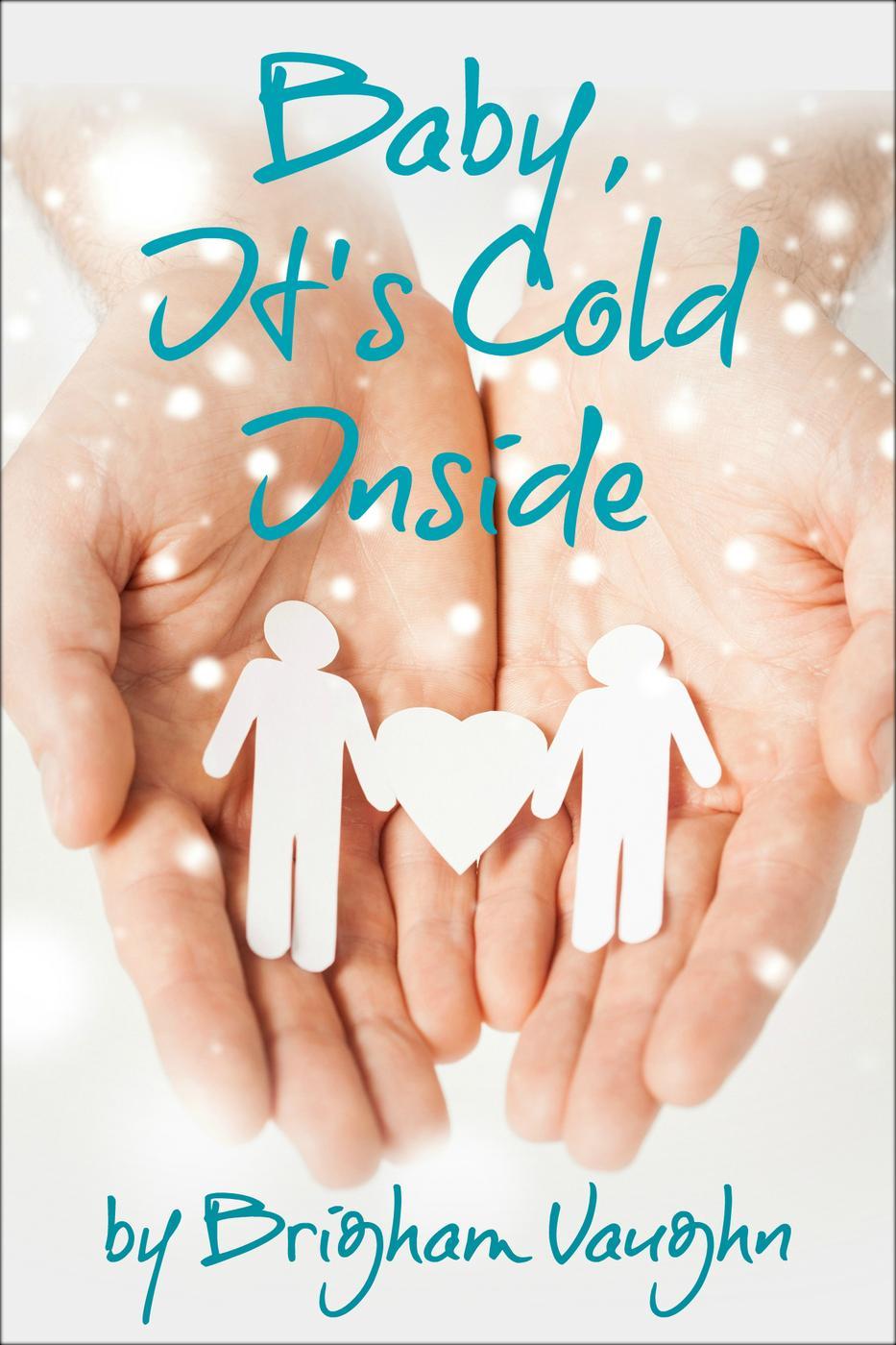 Baby, It's Cold Inside - Brigham Vaughn