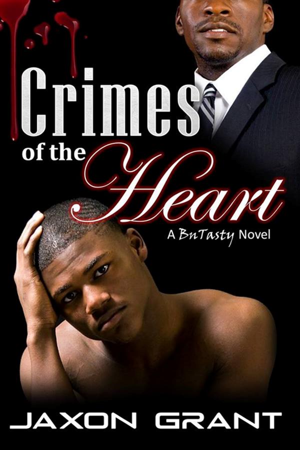 Crimes of the Heart - Jaxon Grant - BuTasty