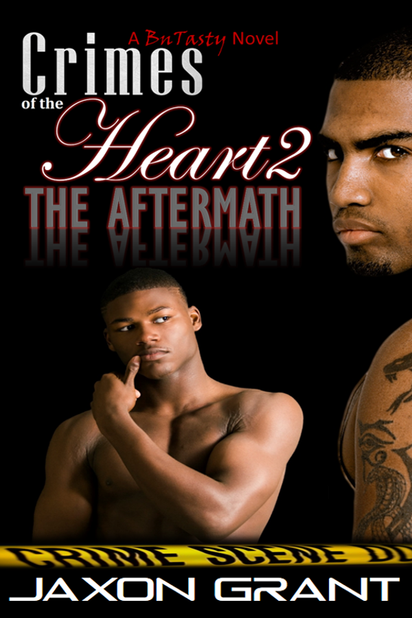 Crimes of the Heart 2 The Aftermath - Jaxon Grant - BuTasty
