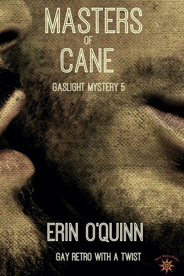 Masters of Cane - Erin O'Quinn - Gaslight Mystery