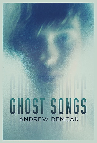 Ghost Songs - Andrew Demcak