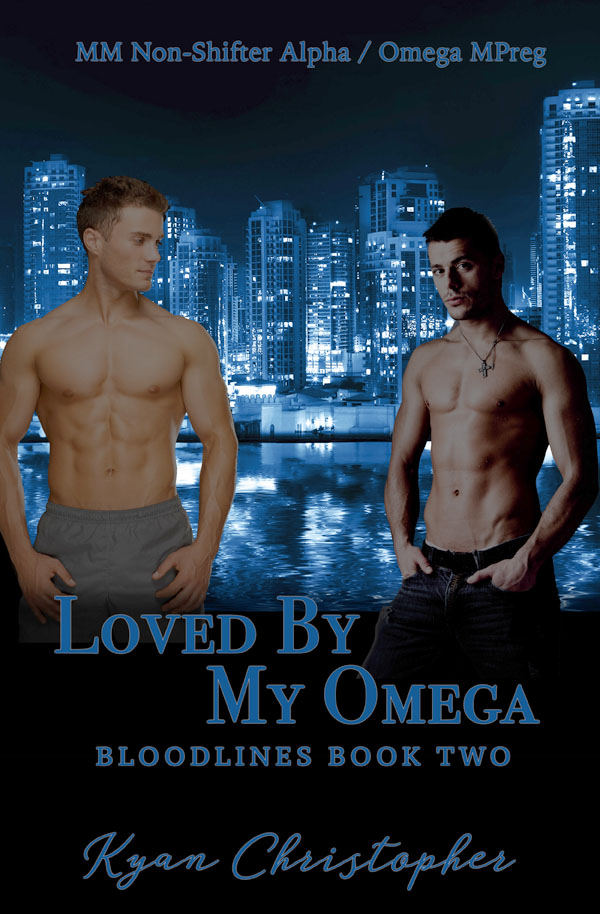 Loved by My Omega - Kyan Christopher - Bloodlines