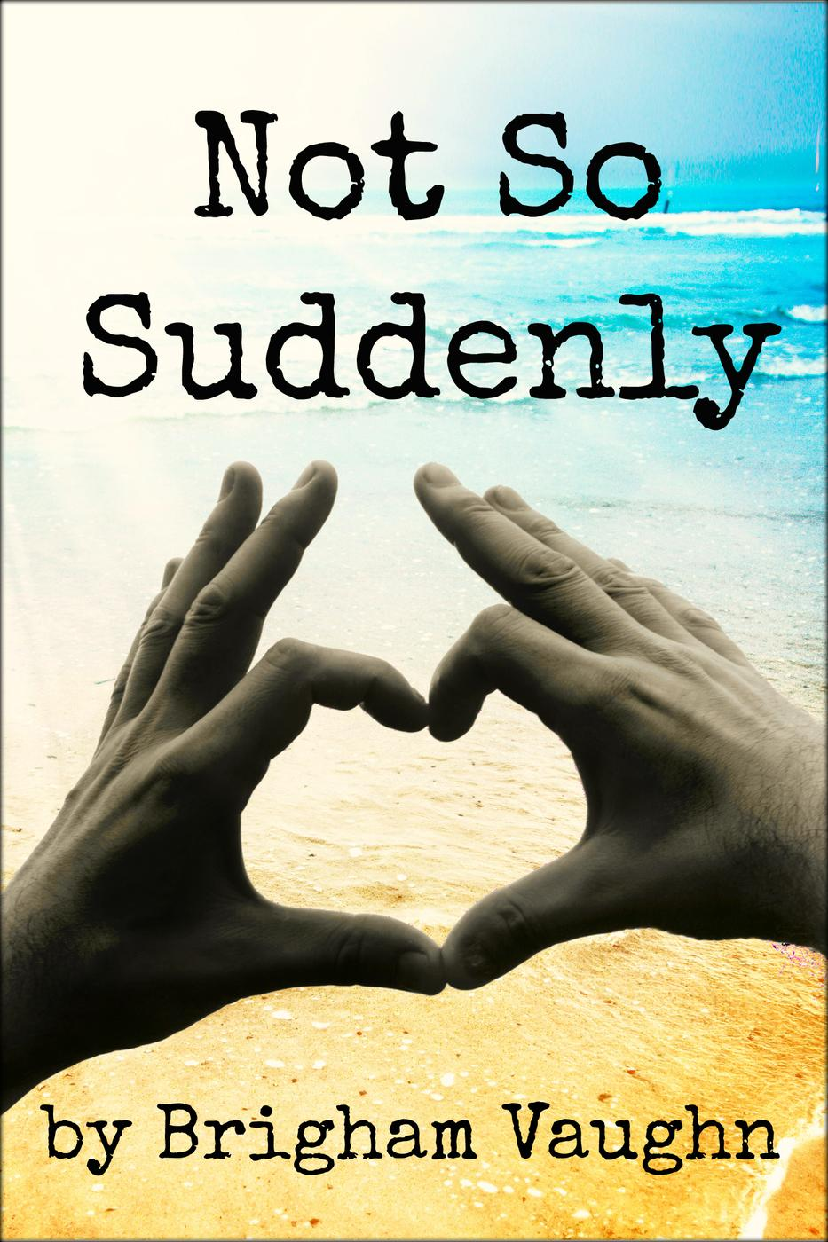 Not So Suddenly Cover - Brigham Vaughn