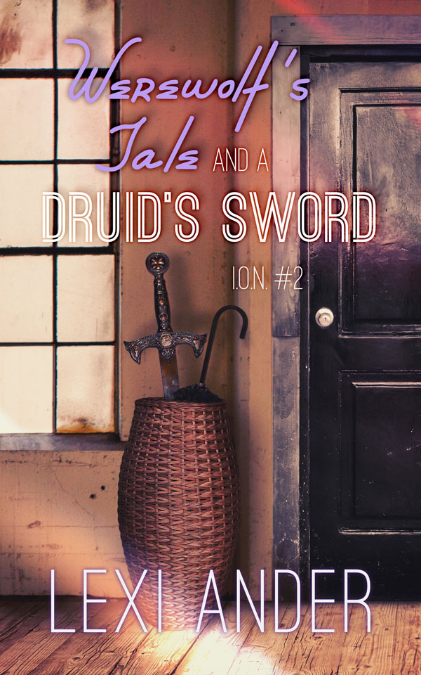 Werewolf's Tale and a Druid's Sword - Lexi Ander - I.O.N.
