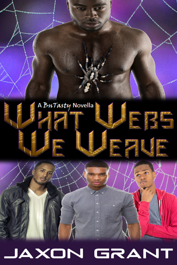 What Webs We Weave - Jaxon Grant - BuTasty
