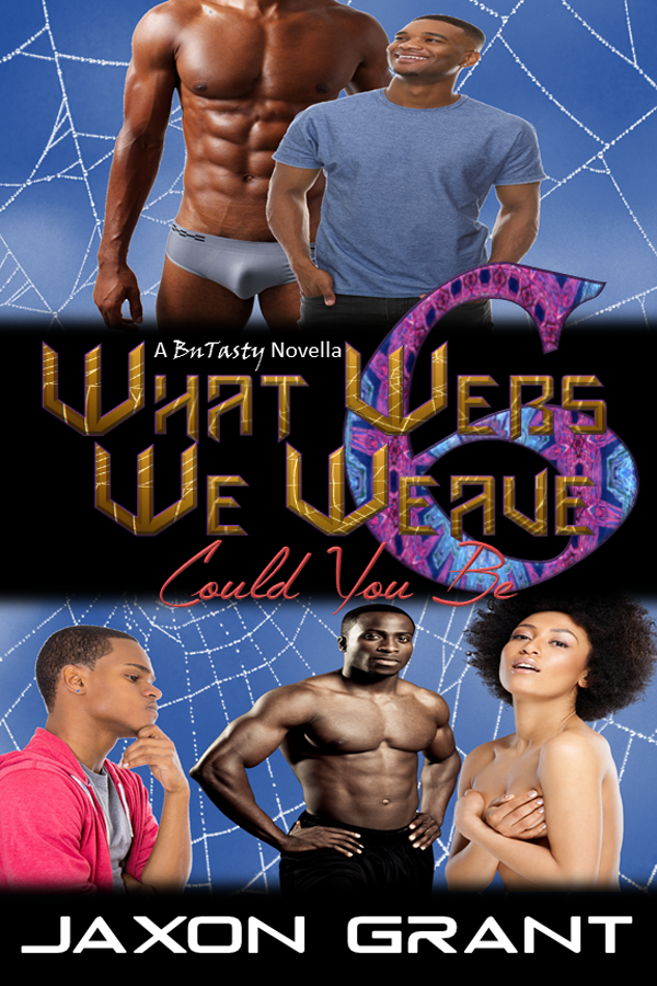Could You Be - Jaxon Grant - What Webs We Weave