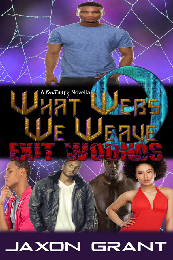 Exit Wounds - Jaxon Grant - What Webs We Weave