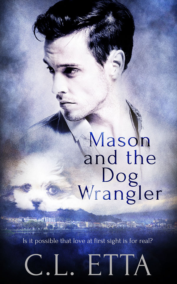 Mason and the Dog Wrangler - C.L. Etta