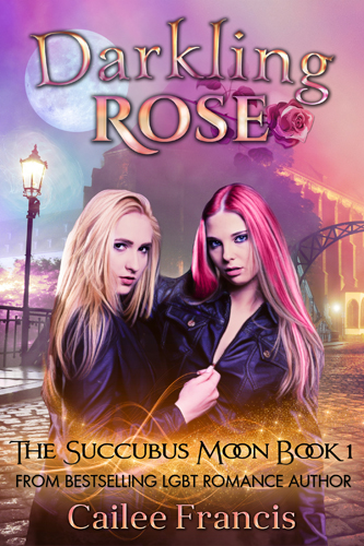 Darkling Rose - Cailee Francis - The Succubus Moon
