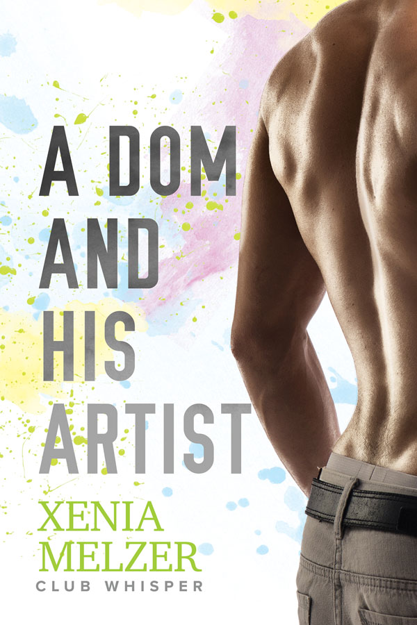 A Dom and His Artist - Xenia Melzer - Club Whisper