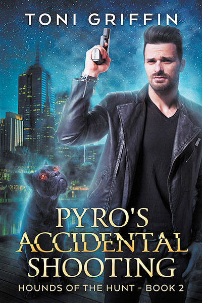 Pyro's Accidental Shooting - Toni Griffin - Hounds of the Hunt