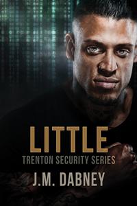 Little - J.M. Dabney - Trenton Security Series