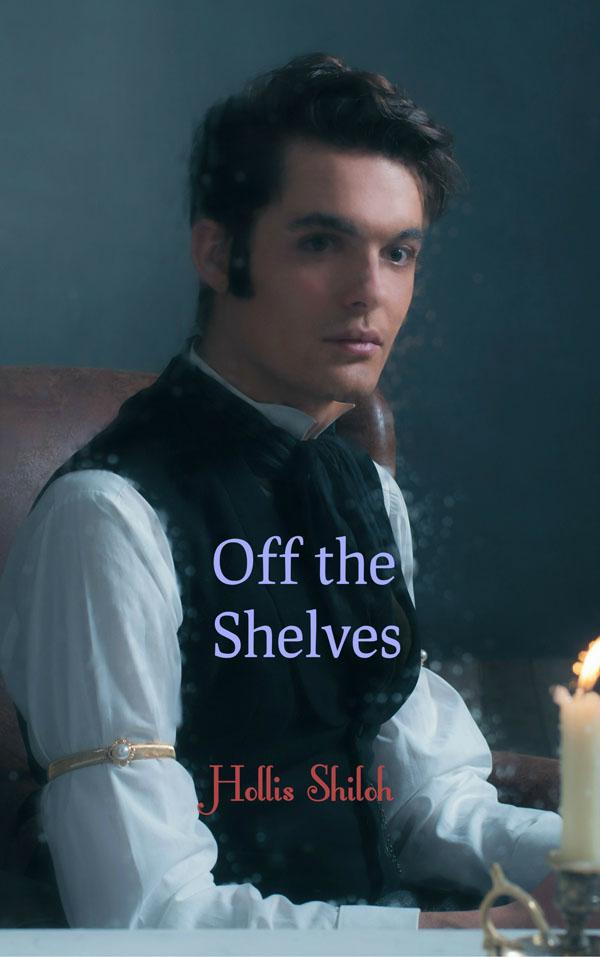 Off the Shelves - Hollis Shiloh