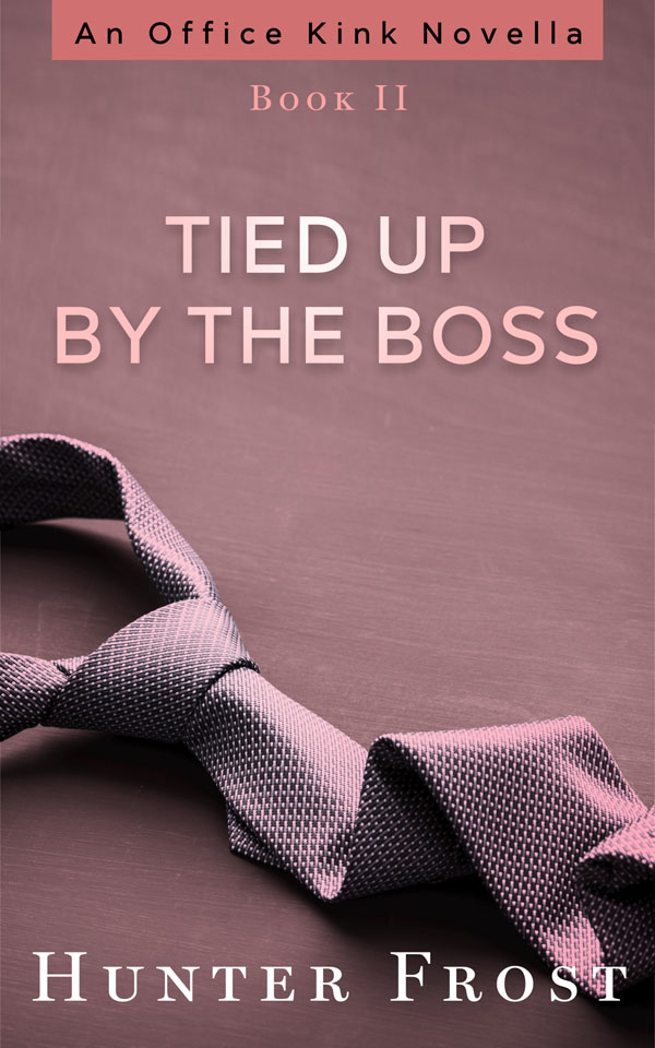 Tied Up by the Boss - Hunter Frost - Office Kink