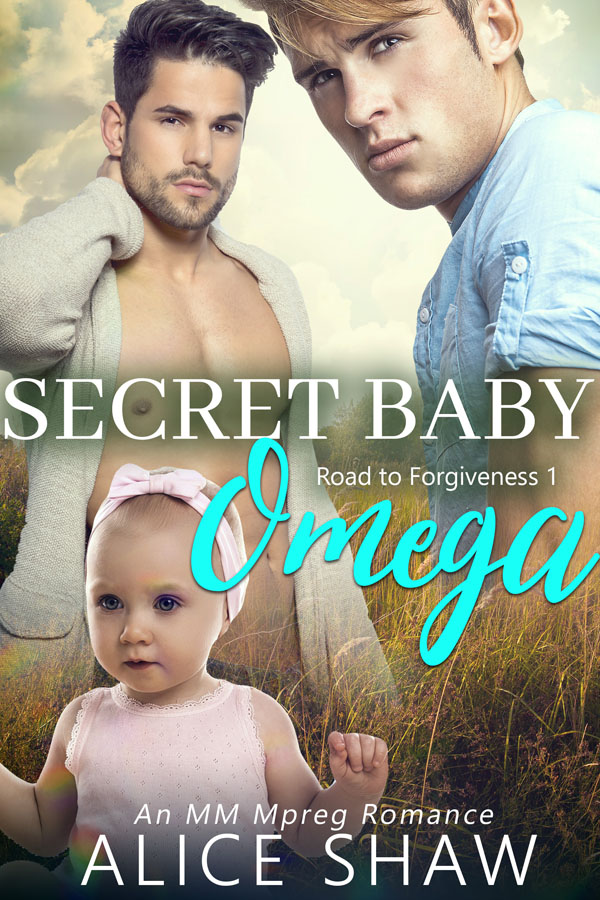 Secret Baby Omega - Alice Shaw - Road to Forgiveness