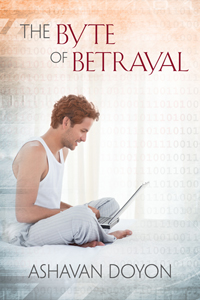 The Byte of Betrayal - Ashavan Doyon