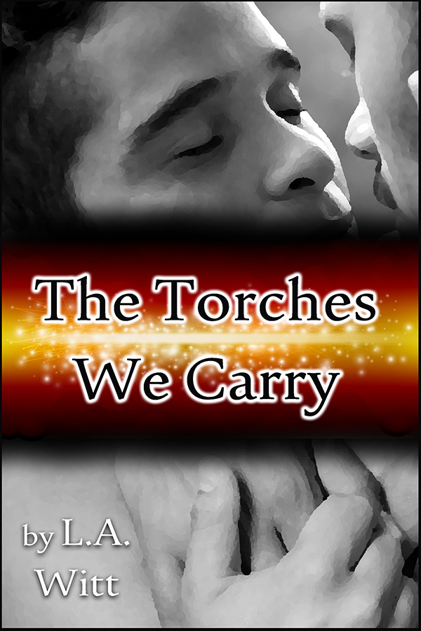 The Torches We Carry - L.A. Witt