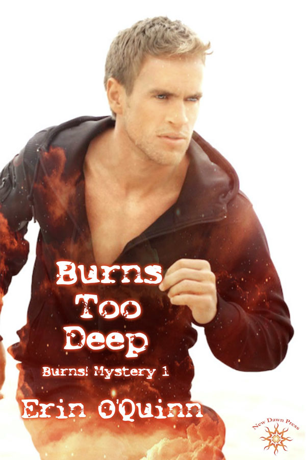 Burns Too Deep - Erin O'Quinn - Burns Mystery