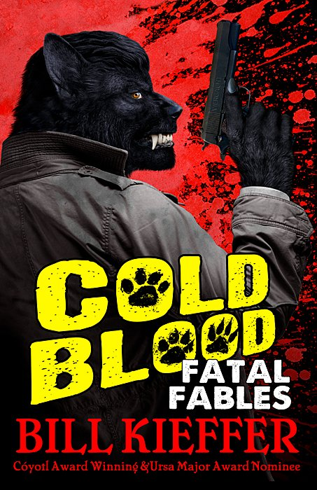 Cold Blood Fatal Fables - Bill Kieffer